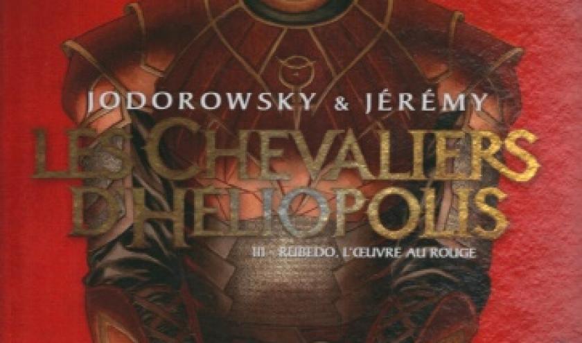 Les Chevaliers d'Héliopolis - Tome 3. Rubedo, l'œuvre au rouge
