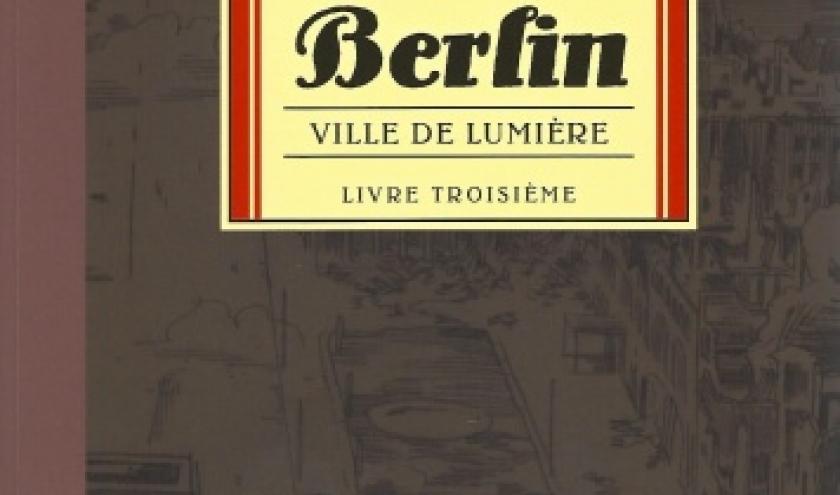 Berlin, tome 3. Ville de lumière