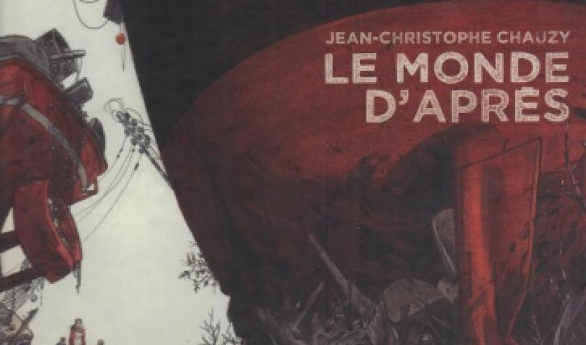 Le Monde d'après de Jean-Christophe Chauzy, chez Casterman