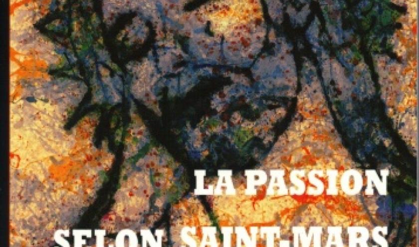 LA PASSION SELON SAINT-MARS par Gérard Adam
