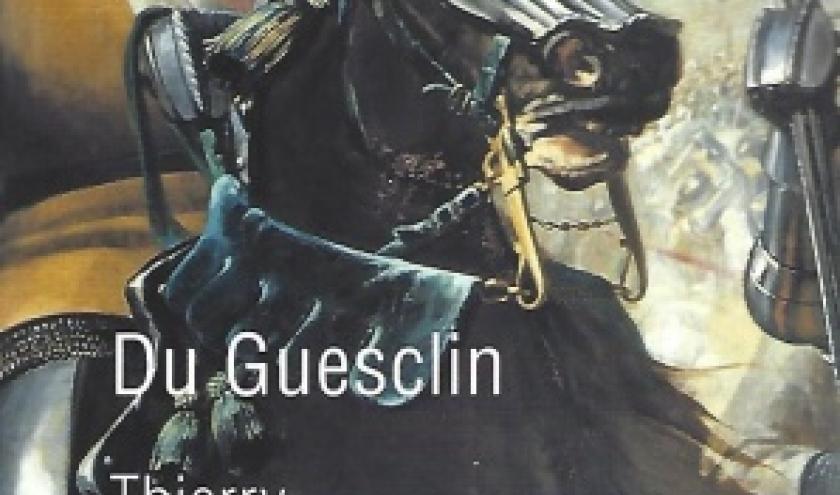 Du Guesclin.  La biographie du héros par excellence, figure essentielle de la guerre de Cent Ans.