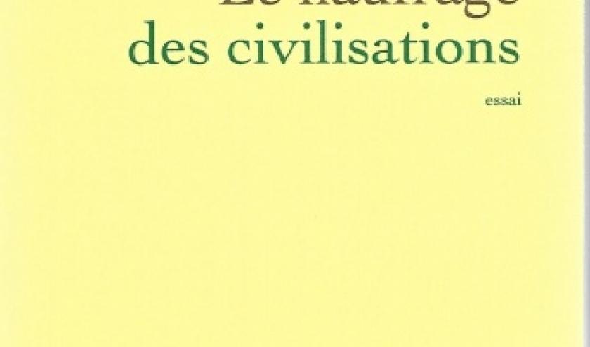 Le naufrage des civilisations - Prix Aujourd'hui 2019. Par Amin Maalouf