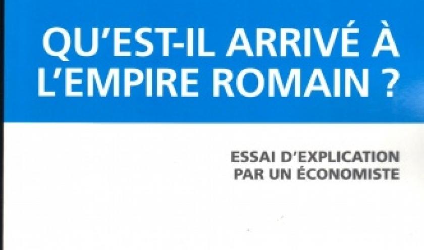 QU'EST-IL ARRIVÉ À L'EMPIRE ROMAIN? – de Jean-Christian Lambelet