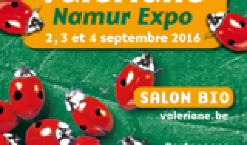 "32 ème ""Salon Bio Valériane"", à Namur, ce Week-End"