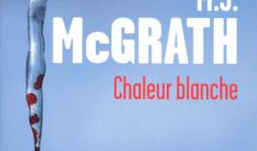Chaleur blanche de Mélanie J McGrath  Presses de la Cite.