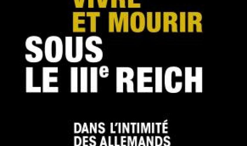 Vivre et mourir sous le IIIe Reich de Peter Fritzsche  Editions Andre Versaille.