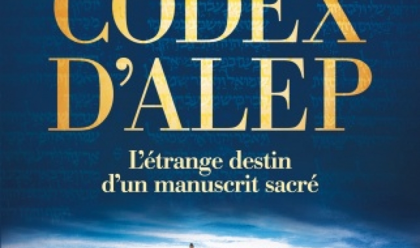 Le Codex d Alep de Matti Friedman   Editions Albin Michel.