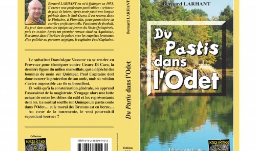 Du pastis dans l Odet de Bernard Larhant   Editions Alain Bargain.