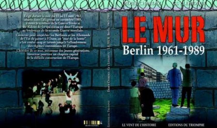 Le Mur de  1961 – 1989 de D. Chardez & G. Lehideux – Editions du Triomphe.