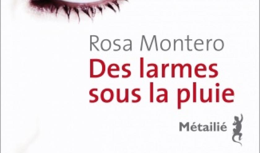 Des larmes sous la pluie de Rosa Montero  Editions Metailie