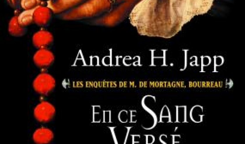 Les Enquetes de M. de Mortagne, Bourreau T2, En ce sang verse de Andrea J. Japp  Editions Flammarion.