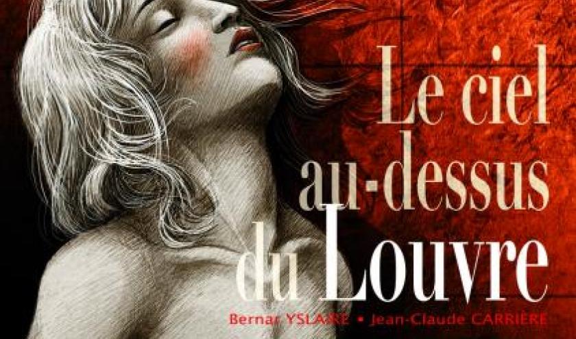 Le ciel au-dessus du Louvre, JC Carrière & B. Yslaire – Futuropolis.