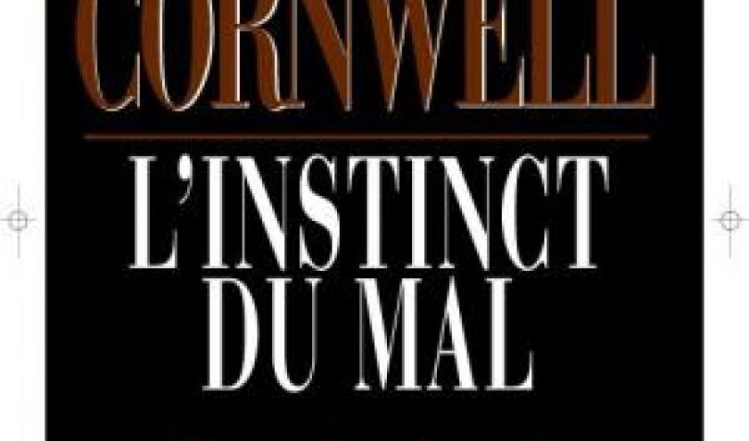 L'instinct du mal de Patricia Cornwell – Editions des Deux Terres.