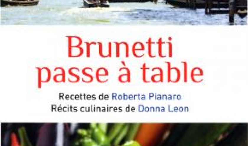Brunetti passe à table de Donna Leon & Roberta Pianaro – Editions Calmann-Lévy.