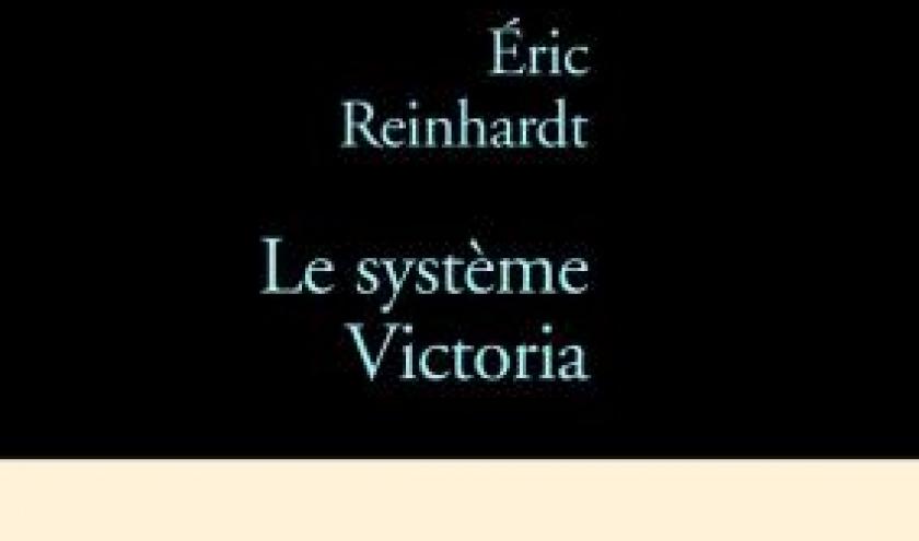 Le systeme Victoria de Eric Reinhardt  Editions Stock.