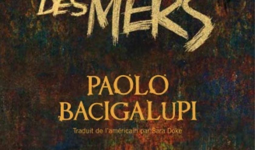 Ferrailleurs des mers de Paolo Bacigalupi   Editions Au Diable Vauvert.