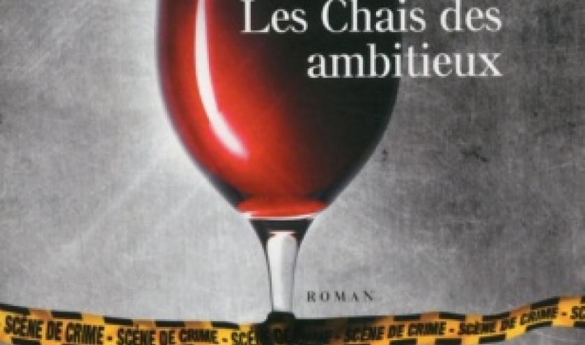 Les Chais des ambitieux de Philippe Bouin   Presses de la Cite.