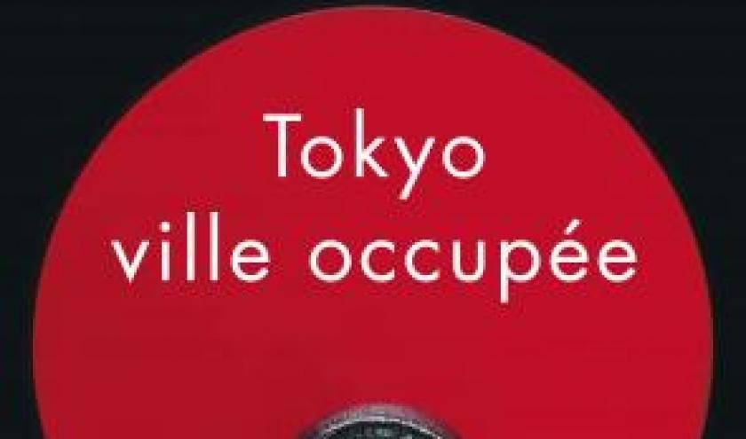 Tokyo, ville occupée de David Peace – Editions Payot-Rivages.