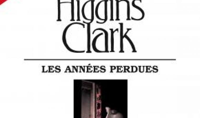 Les annees perdues de Mary Higgins Clark  Editions Albin Michel.