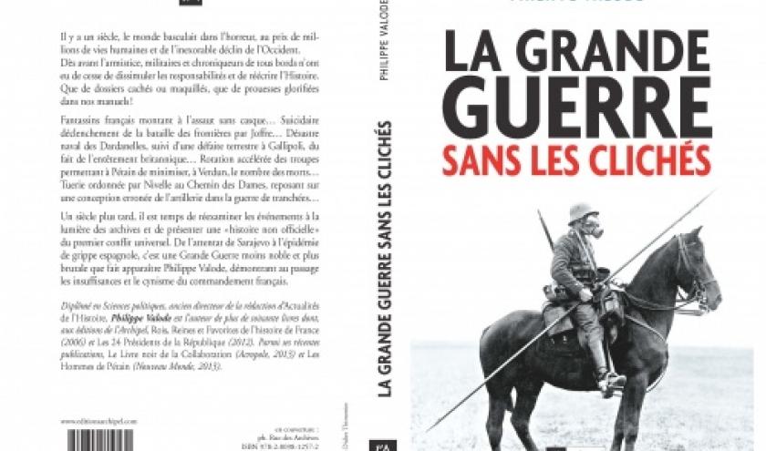 La Grande Guerre sans les cliches de Philippe Valode   Editions Archipel.